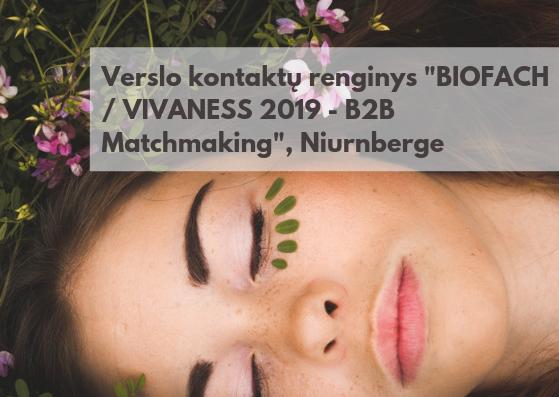 """Verslo kontaktų renginys """"BIOFACH / VIVANESS 2019 - B2B Matchmaking"""" Niurnberge (ekologiškas maistas ir kosmetika)"""
